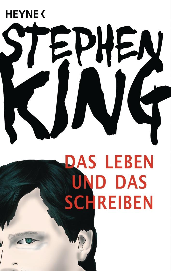 Das Leben und das Schreiben von Stephen King Quelle: randomhouse.de / Heyne Verlag http://www.randomhouse.de/Taschenbuch/Das-Leben-und-das-Schreiben/Stephen-King/e366281.rhd